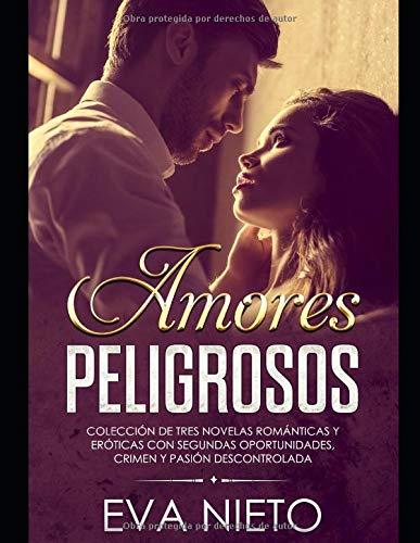 Amores Peligrosos: Colección de Tres Novelas Románticas y Eróticas ...