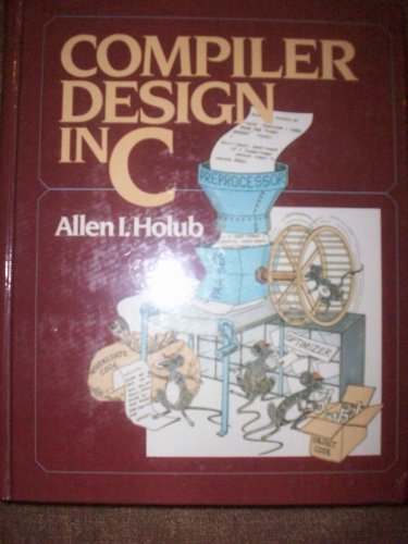 Compiler Design in C (Prentice-Hall software series) by Prentice Hall