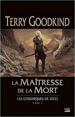 La Maîtresse de la Mort (Les Chroniques de Nicci, Tome 1) - Terry Goodkind (2017) sur Bookys