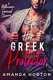 Her Greek Protector ( A Billionaire Second Chance Romance)