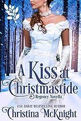 A Kiss At Christmastide: Regency Novella (Connected By A Kiss Book 1)