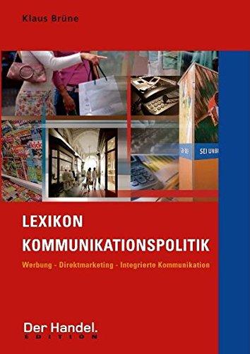 Lexikon Kommunikationspolitik: Werbung - Direktmarketing - Integrierte Kommunikation (Der Handel. Edition)