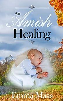 An Amish Healing (Amish Romance) by [Maas, Emma]