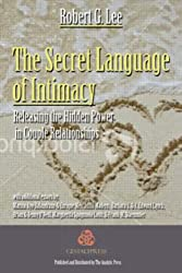 The Secret Language of Intimacy: Releasing the Hidden Power in Couple Relationships