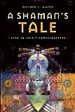 A Shaman's Tale, Richard L. Alaniz, 1611250196