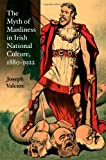 img - for The Myth of Manliness in Irish National Culture, 1880-1922 book / textbook / text book