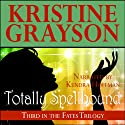 Totally Spellbound Audiobook by Kristine Grayson Narrated by Kendra Hoffman