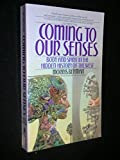 Coming to Our Senses by Morris Berman (1990-07-01)