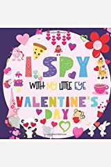 I Spy With My Little Eye Valentine's Day: A Fun Guessing Game Book for 2-5 Year Olds | Fun & Interactive Picture Book for Preschoolers & Toddlers (Valentines Day Activity Book) Paperback