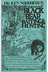 Do-it-yourself Black Bear Baiting & Hunting (2001 Edition) by Nordberg, Dr. Ken (August 1, 2001) Paperback Paperback