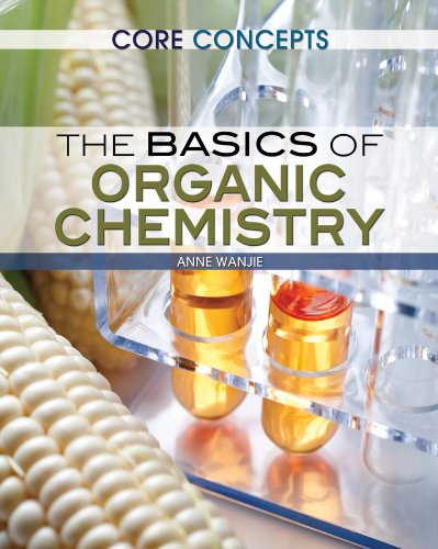 The Basics of Organic Chemistry (Core Concepts (Rosen)) pdf epub