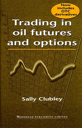 Oil Futures - Trading in Oil Futures and Options, Second Edition