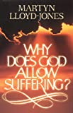 Why Does God Allow Suffering?, D. Martyn Lloyd-Jones, 0891077766