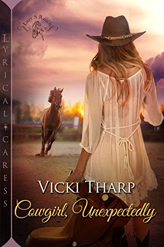 Cowgirl, Unexpectedly (Lazy S Ranch) by [Tharp, Vicki]