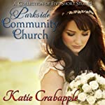Parkside Community Church: The Complete Collection | Katie Crabapple