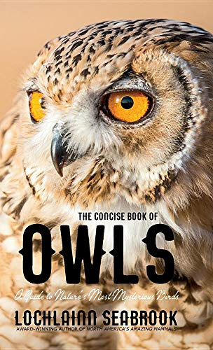 (The Concise Book of Owls: A Guide to Nature's Most Mysterious Birds)
