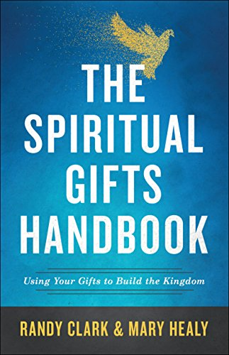 The Spiritual Gifts Handbook: Using Your Gifts to Build the Kingdom by [Clark,