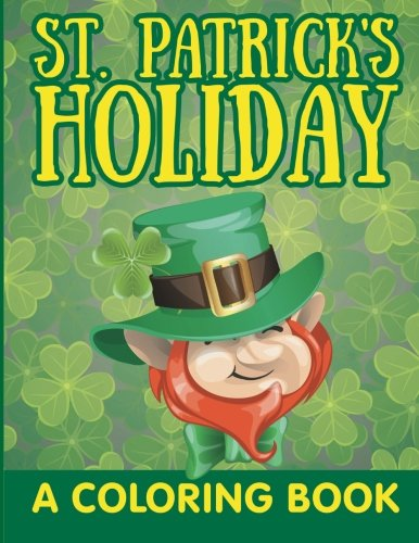 St. Patrick's Holiday: A Coloring Book