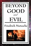 Beyond Good and Evil, Friedrich Wilhelm Nietzsche, 1604593229