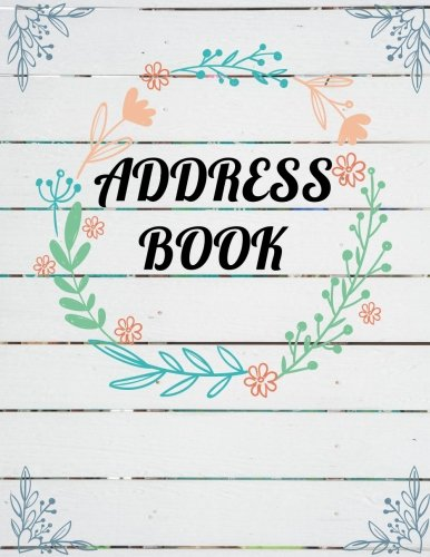 Family Address Book - Address Book: Large Print - Plank Wooden and Watercolor Floral Cover - Email Address Book With Tabs - Birthday, Mobile Number: Address Book Large Print (Volume 4)