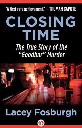 "Closing Time: The True Story of the ""Goodbar"" Murder"