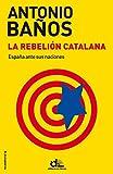 La Rebelión Catalana (eldiario.es Libros)