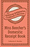 img - for Miss Beecher's Domestic Receipt Book: Designed As a Supplement to Her Treatise on Domestic Economy book / textbook / text book