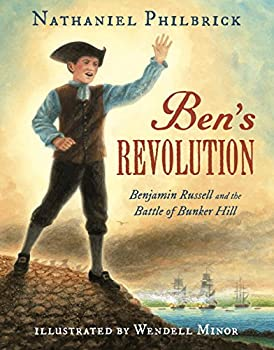 Ben's Revolution: Benjamin Russell and the Battle of Bunker Hill 0399166742 Book Cover