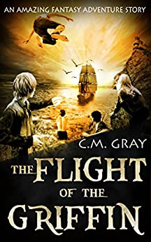 The Flight of the Griffin by [Gray, C.M.]