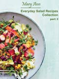 Everyday Salad Recipes Collection Part 2