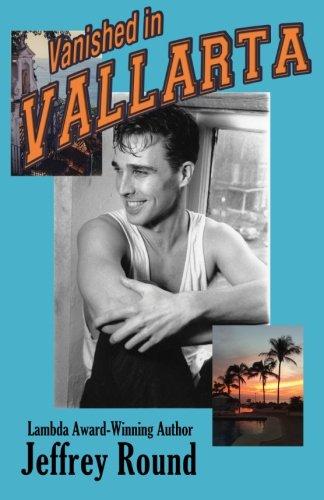 Vanished In Vallarta: A Bradford Fairfax Murder Mystery (The Bradford Fairfax Murder Mystery Series) (Volume 3)