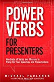 img - for Power Verbs for Presenters: Hundreds of Verbs and Phrases to Pump Up Your Speeches and Presentations Paperback March 2, 2013 book / textbook / text book