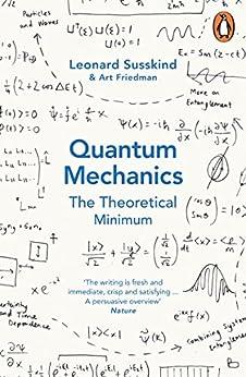 Quantum Mechanics: The Theoretical Minimum (Theoretical Minimum 2) by [Susskind, Leonard, Friedman, Art]