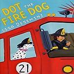 Dot the Fire Dog | Lisa Desimini
