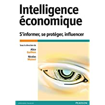 Intelligence économique: S'informer, se protéger, influencer (French Edition)