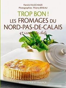 """Afficher """"Trop bon ! Les fromages du Nord-Pas-de-Calais"""""""