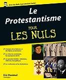 Le Protestantisme Pour les Nuls