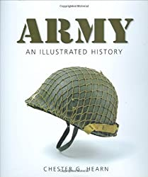 Army: An Illustrated History: The U.S. Army from 1775 to the 21st Century