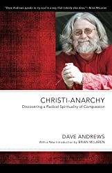 Christi-Anarchy: Discovering a Radical Spirituality of Compassion