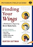 img - for By Burton S. Guttman - Finding Your Wings: A Workbook for Beginning Bird Watchers (Peter (2008-03-20) [Plastic Comb] book / textbook / text book