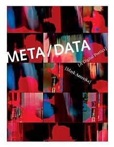 META/DATA: A Digital Poetics (Leonardo Book Series) by Mark Amerika (2009-09-18)