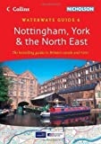Nottingham, York & the North East (Collins/Nicholson Waterways Guides, Book 6) by HarperCollins UK, Collins UK New A5 Edition (2012)