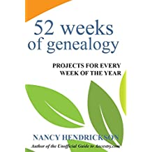 52 Weeks of Genealogy: Projects for Every Week of the Year