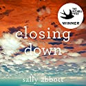 Closing Down Audiobook by Sally Abbott Narrated by Neil Pigot