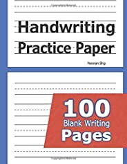 Handwriting Practice Paper: 100 Blank Writing Pages - For Students Learning to Write Letters