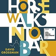 A Horse Walks into a Bar Audiobook by David Grossman, Jessica Cohen - translation Narrated by Joe Barrett