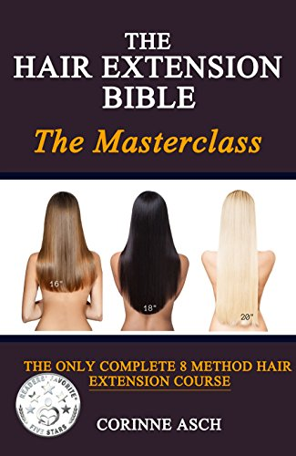 The Hair Extension Bible- The Masterclass: The Only Complete 8 Method Hair Extension Course