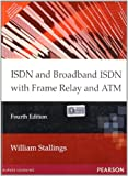 img - for ISDN & Broadband ISDN with Frame Relay & ATM, 4e book / textbook / text book