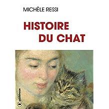 Histoire du chat: 10 000 ans d'Histoire et de légendes (French Edition)