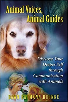 Book Animal Voices, Animal Guides: Discover Your Deeper Self through Communication with Animals by Brunke, Dawn Baumann(May 21, 2009)